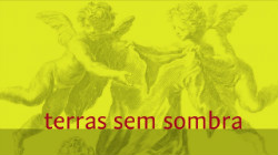 """Terras Sem Sombra"""